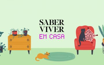 #SaberViverEmCasa: uma iniciativa criada a pensar em si