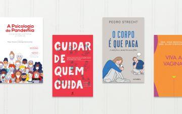 8 livros para pensar sobre a sua saúde (física e mental)